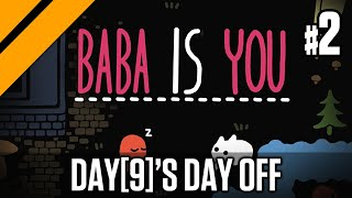 Day[9]'s Day Off - Baba Is You P2