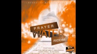 PRAYER WATER RIDDIM (Mix-Mar 2016) LOCKECITY MUSIC GROUP