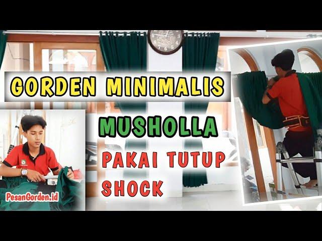 Tutorial Cara Pasang Gorden Pakai Tutup Shock - Gorden Mushola #tiraimesjid 082310989451
