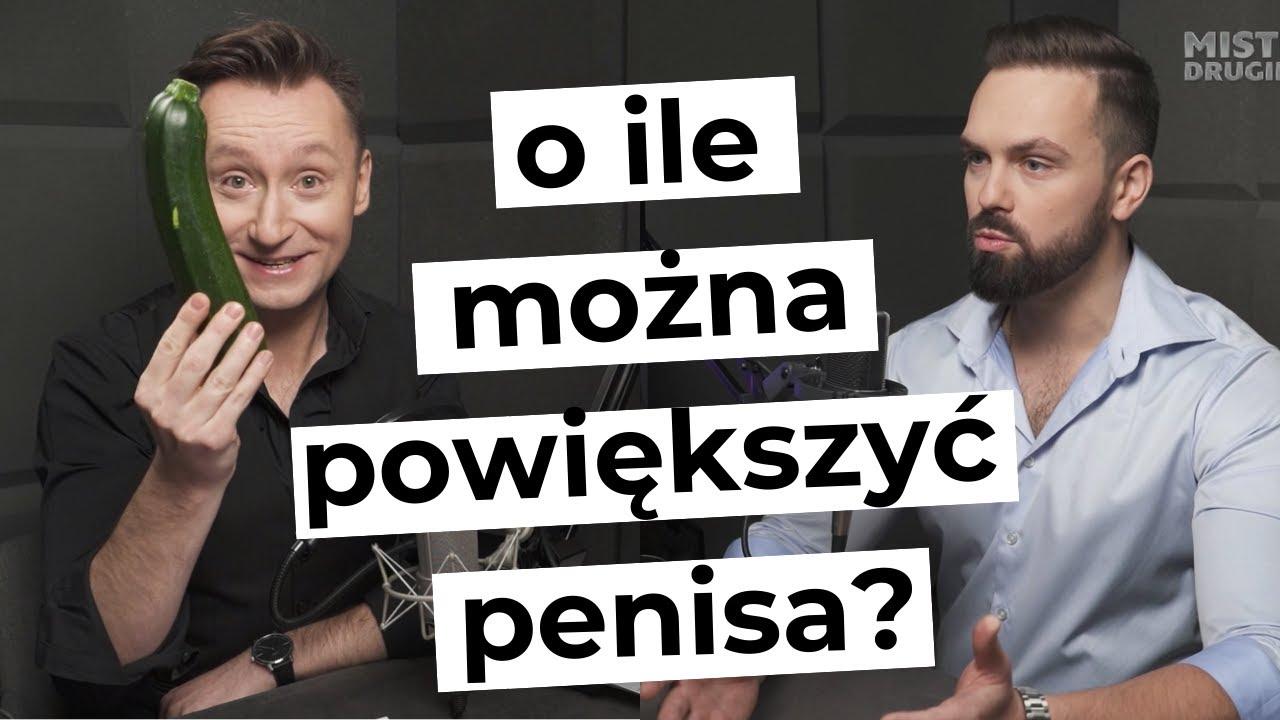 za ile możesz zwiększyć penisa)