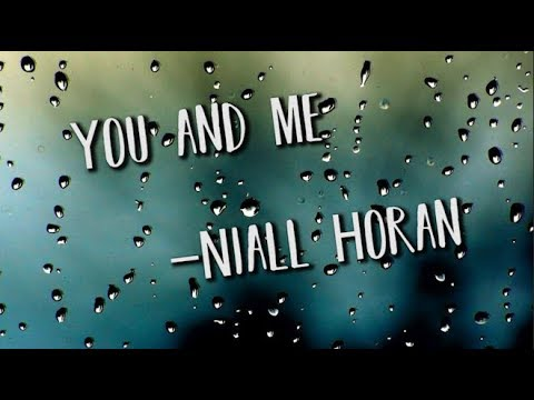 Niall Horan - You and Me Lyrics
