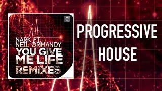 NARK Ft  Neil Ormandy - You Give Me Life (Will K Remix)