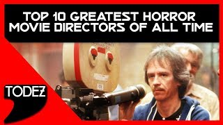 Top 10 Greatest Horror Movie Directors of All Time