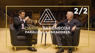 Daniel Barenboim & Till Brönner explore the Art of Improvisation | Parallels & Paradoxes Part 2 / 2