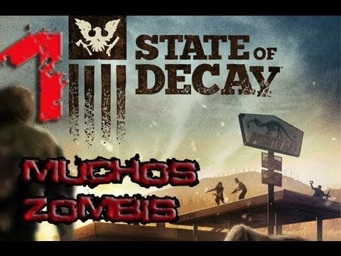 State of decay pc Parte 1 Muchos zombis Videos De Viajes