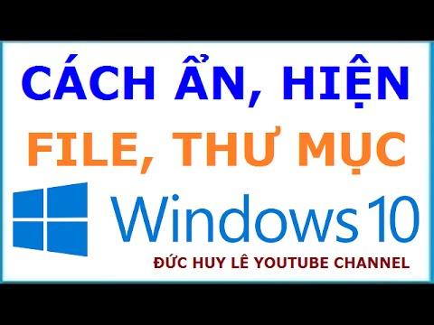 Cách hiện file, thư mục bị ẩn trên Windows 10