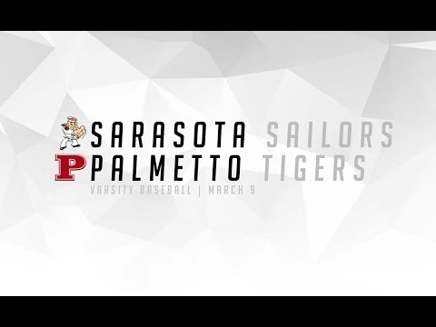 Sarasota Sailors vs Palmetto Tigers (Varsity Baseball) 3.9.2018