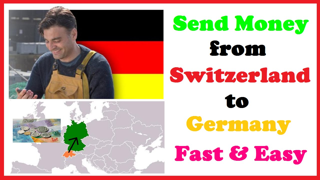 Send Money From Switzerland To Germany Fast Easy