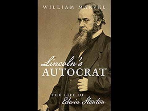 Lincoln's Autocrat: The Life of Edwin Stanton