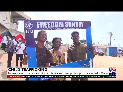 Child Trafficking: International Justice Mission calls for regular patrols on Lake Volta (21-9-21)