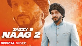 ... song : naag 2 singer jazzy b label: planet recordz inc follow us: instagram:...
