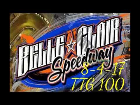 BELLE-CLAIR Speedway 8-4-17 TTG 100