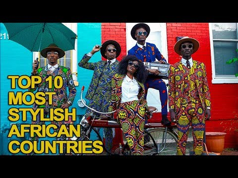 Top 10 Most Stylish African Countries