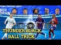 Magic moment stars box draw thunder  black ball trick | pes 2019 mobile
