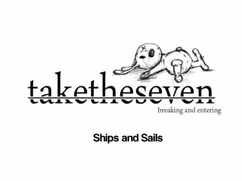 Take The Seven - Ships And Sails