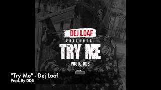 "Dej Loaf - ""Try Me"" Prod By. DDS"
