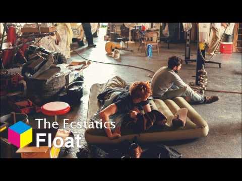The Ecstatics - Float