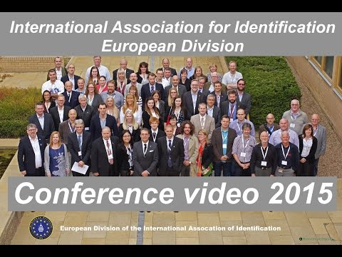 Video: International Association for Identification EU 2015 Conference