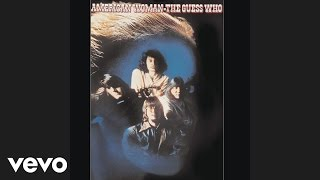 The Guess Who - American Woman (audio)