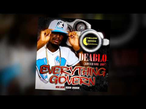 Deablo - Everything Govern (Wul Dem Again Riddim)Yellow Moon Records