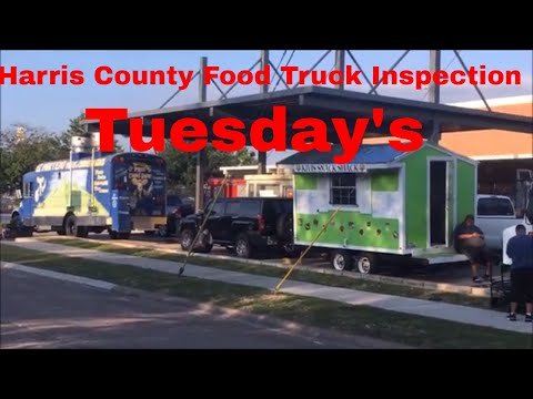 Mobile Food Truck Inspection In Harris County Texas 2018; What To Expect