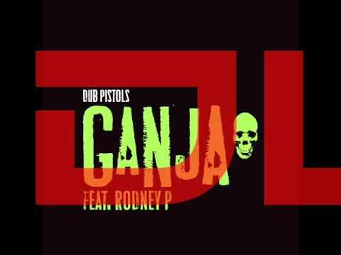 Dub Pistols Ft Rodney P - Ganja - Jinx In Dub Remix