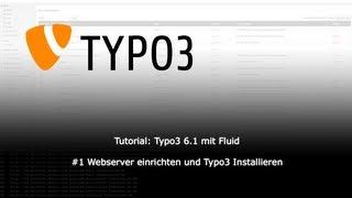 Tutorial: Typo3 6.1 mit Fluid - #1 Webserver einrichten und Typo3 Installieren