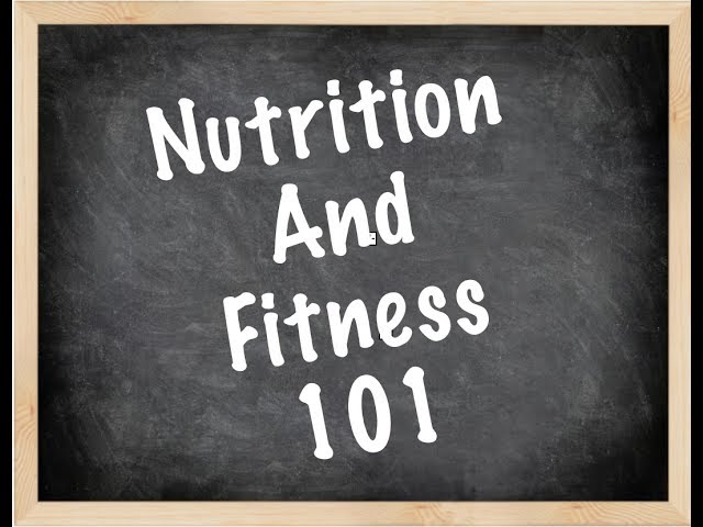 Nutrition/Fitness 101 5-13-19