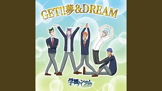 Provided to YouTube by TuneCore Japan GET!! 夢 & DREAM(TVアニメ「学園ハンサム」より) · Syo Kagami GET!! 夢 & DREAM(TVアニメ「学園ハンサム」より) ℗...