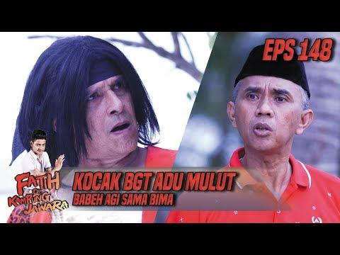 Kocak BGT Adu Mulut Babeh Agi Sama Bima - Fatih Di Kampung Jawara Eps 148