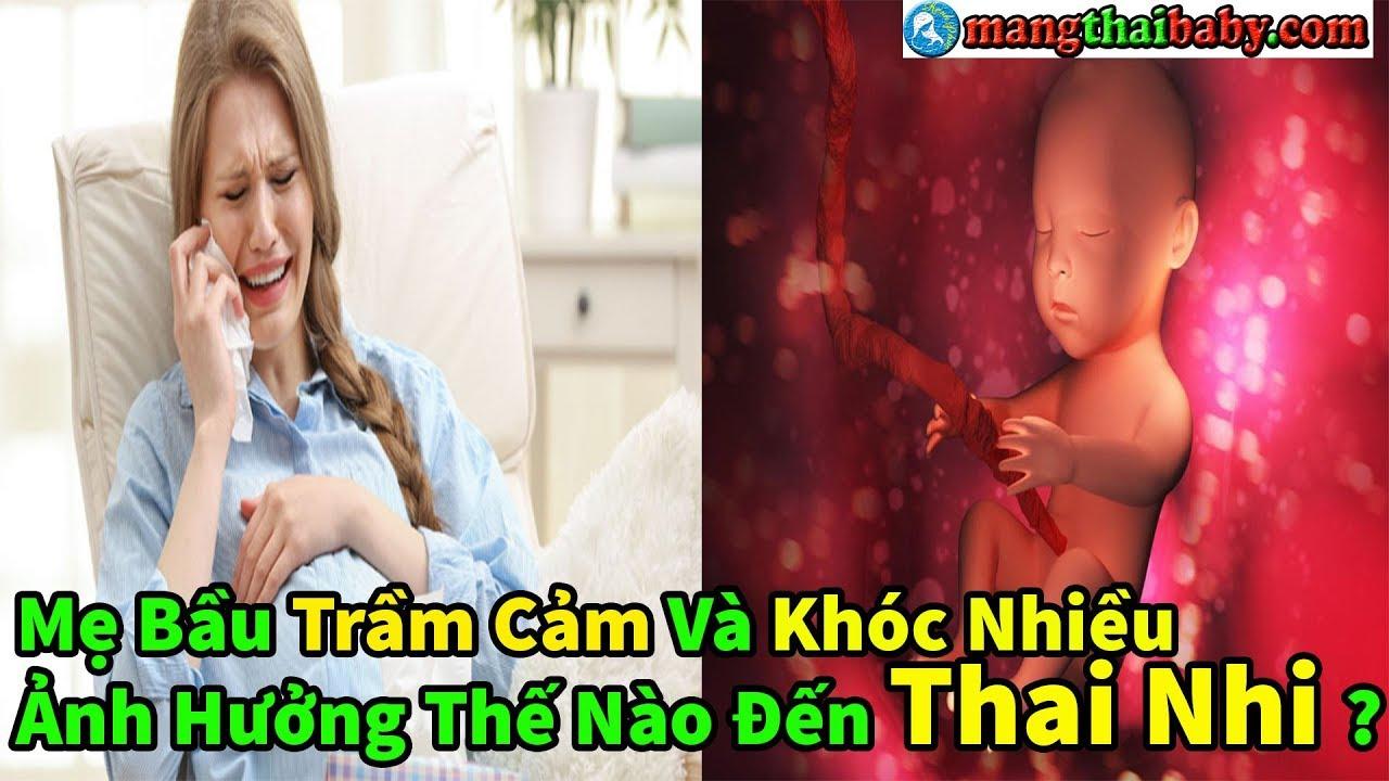 ✅ Mẹ Bầu Trầm Cảm Và Hay Khóc Nhiều Ảnh Hưởng Đến Thai Nhi Như Thế Nào ? Mẹ Bầu Ơi Đừng Khóc Nhé !
