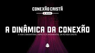 Série: Conexão Cristã - A Dinâmica da Conexão