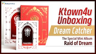 "Unboxing DREAMCATCHER  ""Raid of Dream"" the special mini album, 드림캐쳐 언박싱 Kpop Ktown4u"