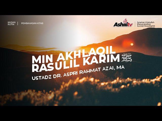 🔴 [LIVE] Akhlak Rasul ﷺ - Ustadz Dr. Aspri Rahmat Azai, MA حفظه الله