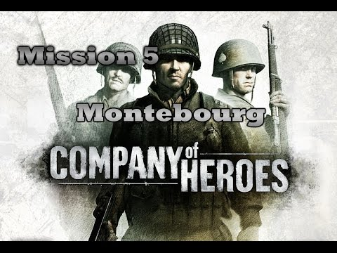 """Company of Heroes - Bataille de Normandie - Mission 5 : """"Montebourg"""""""