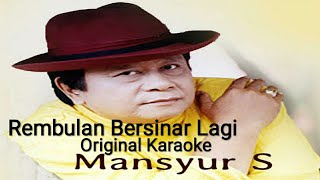 Rembulan Bersinar Lagi Karaoke Original Mansyur S
