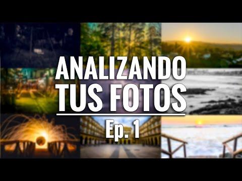 ANALIZANDO TUS FOTOS - Ep 1