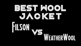 Filson Double Mackinaw VS WeatherWool All Around Jacket