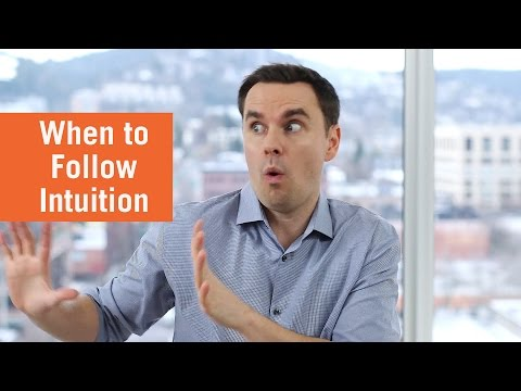 When to Follow Your Intuition