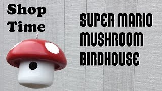 How To Make A Super Mario Mushroom Birdhouse