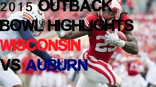 #18 Wisconsin vs #19 Auburn - 2015 Outback Bowl Highlights [HD]