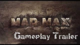 Mad Max - awesome gameplay trailer PC/PS4/XB1