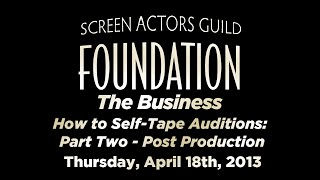 The Business: How to Self-Tape Auditions: Part Two - Post Production