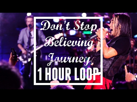 Don't Stop Believing - Journey [ONE HOUR LOOP]
