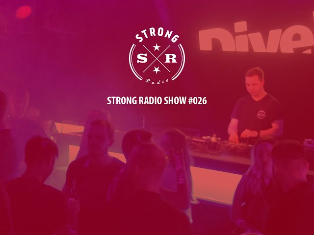 Strong Radio Show #026 (#SRS026)