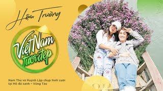 Nam Thư và Huỳnh Lập chụp hình cưới tại Hồ Đá Xanh   BTS Việt Nam Tươi Đẹp