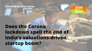 Does the Corona lockdown spell the end of India's valuations-driven startup boom?
