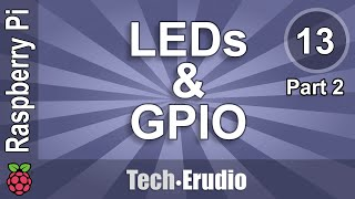 raspberry pi tutorial 13 part 2 working with leds and gpio