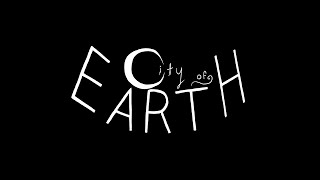 City of Earth E5 - The Rest of Our Lives
