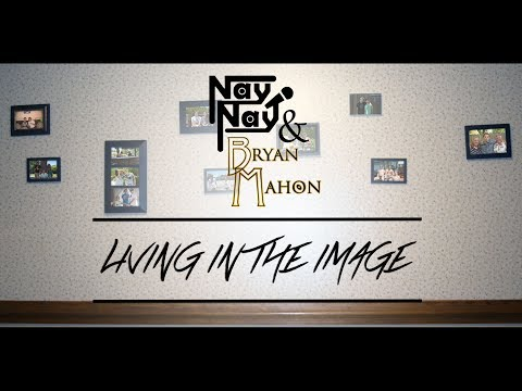 Nay Nay & Bryan Mahon - Living In The Image [Official Video]